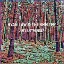 Ryan Law & The Shelter - Just A Stranger (2020) торрент