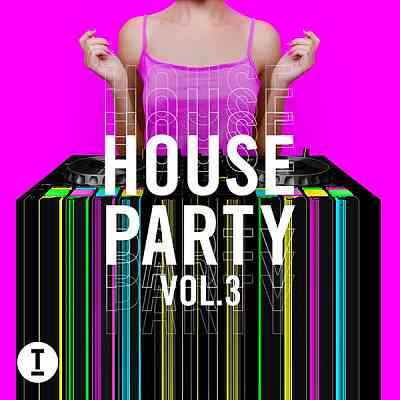 Toolroom House Party Vol. 3 (2020) торрент