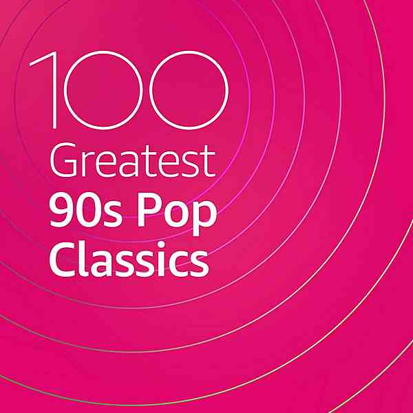 100 Greatest 90s Pop Classics