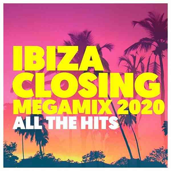 Ibiza Closing Megamix 2020: All The Hits (2020) торрент