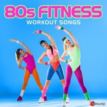 80s Fitness Workout Songs - 2020