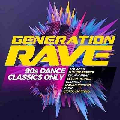Generation Rave: 90s Dance Classics Only (2020) торрент