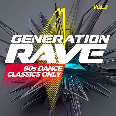 Generation Rave: 90s Dance Classics Only Vol. 2