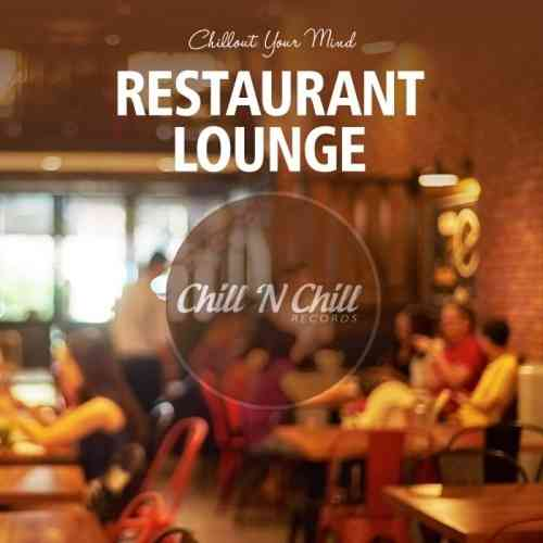 Restaurant Lounge: Chillout Your Mind (2020) торрент
