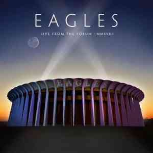 Eagles - Live From The Forum MMXVIII (2020) торрент
