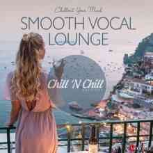 Smooth Vocal Lounge: Chillout Your Mind
