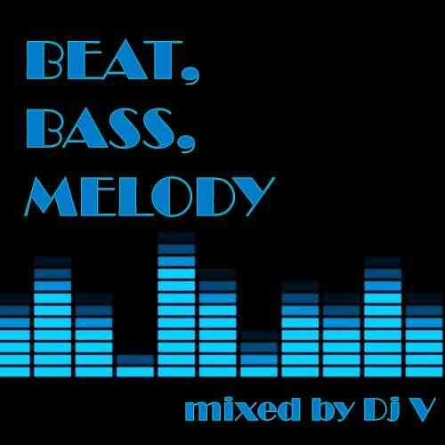 Beat, Bass, Melody (mixed by Dj V) (2020) торрент