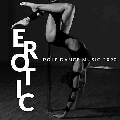 Pole Dance Zone - Erotic Pole Dance Music (2020) торрент