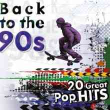 Back to the 90s: 20 Great Pop Hits (2020) торрент