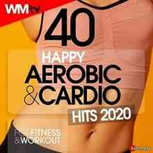 Workout Music Tv - 40 Happy Aerobic & Cardio Hits 2020 (2020) торрент
