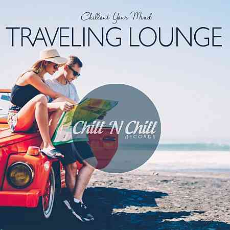 Traveling Lounge: Chillout Your Mind