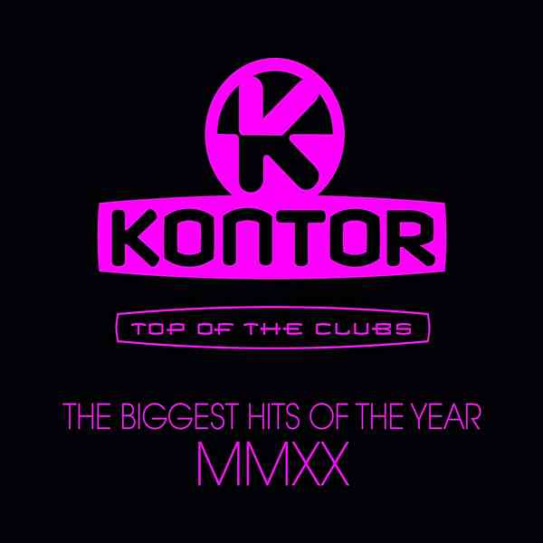 Kontor Top Of The Clubs: The Biggest Hits Of The Year MMXX (2020) торрент