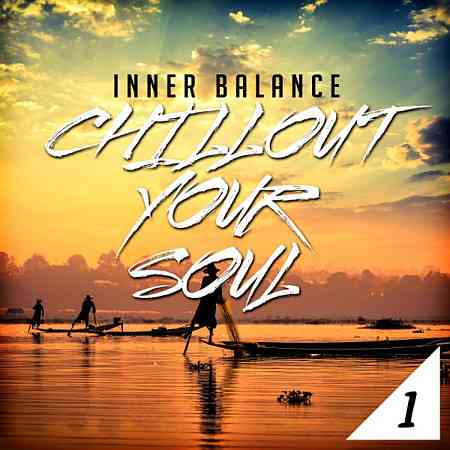 Inner Balance: Chillout Your Soul, Vol. 1