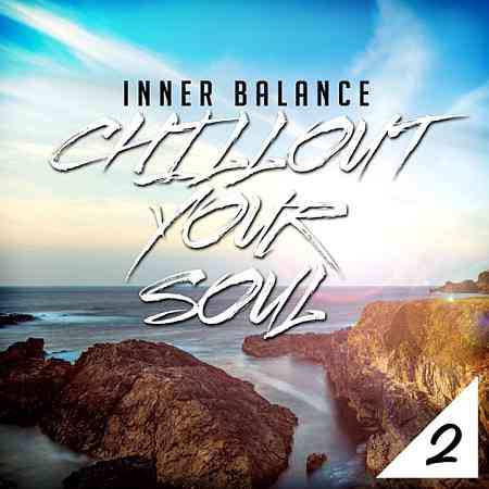 Inner Balance: Chillout Your Soul, Vol. 2