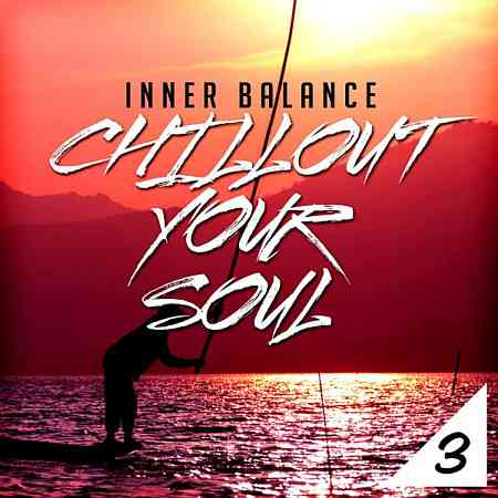Inner Balance: Chillout Your Soul, Vol. 3 (2017) торрент