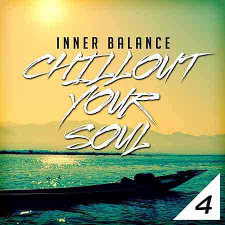 Inner Balance: Chillout Your Soul, Vol. 4