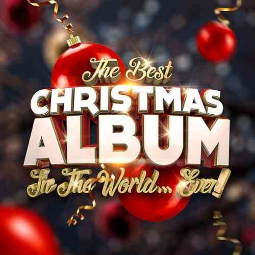 The Best Christmas Album In The World...Ever! (2020) торрент