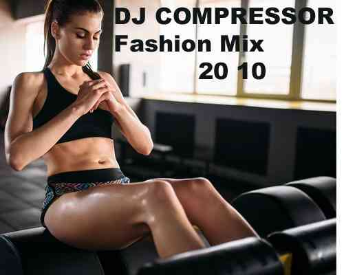 Dj Compressor - Fashion Mix 20-10 (2020) торрент