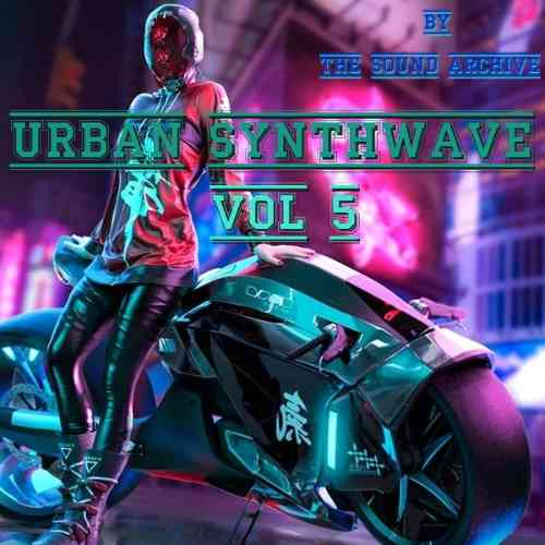 Urban Synthwave vol 5 [by The Sound Archive]