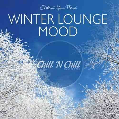 Winter Lounge Mood: Chillout Your Mind