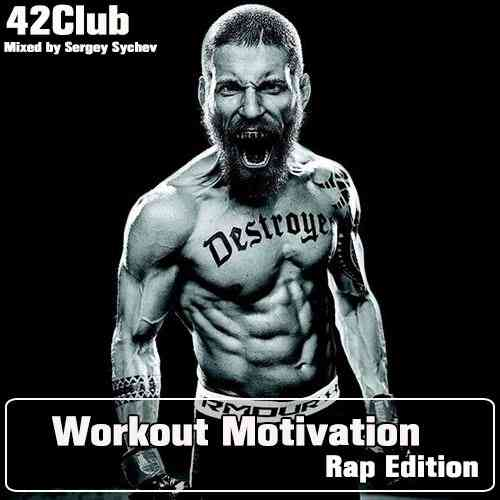 Workout Motivation (Rap Edition)[Mixed by Sergey Sychev ]