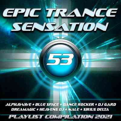 Epic Trance Sensation 53 [Playlist Compilation 2021] (2020) торрент