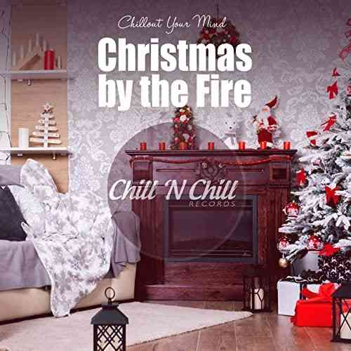 Christmas by the Fire: Chillout Your Mind (2020) торрент