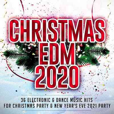 EDM 2020: 36 Electronic & Dance Music Hits For Christmas Party & New Year's Eve 2021 Party (2020) торрент