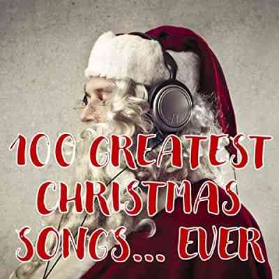 100 Greatest Christmas Songs... Ever (2020) торрент