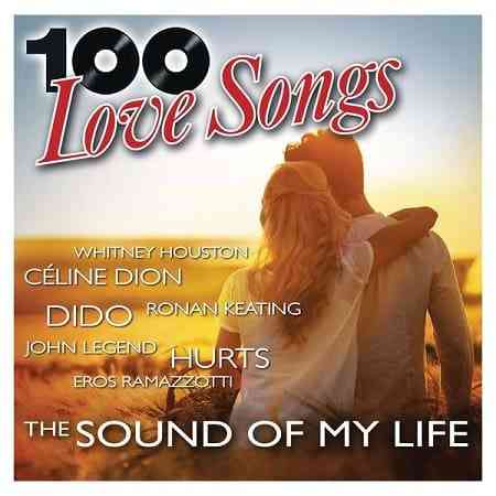 100 Love Songs - The Sound Of My Life [5CD] (2020) торрент