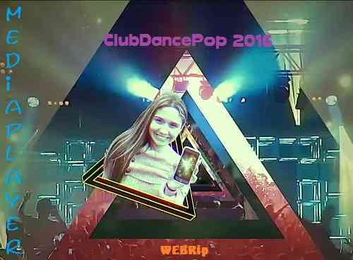 Сборник клипов - Mediaplayer: ClubDancePop 2018 (Part 2)