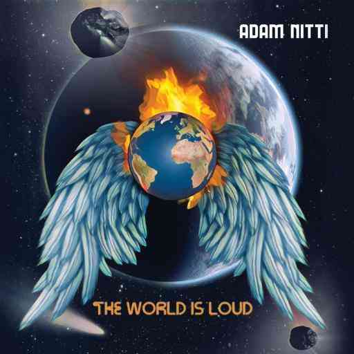 Adam Nitti - The World Is Loud (2021) торрент