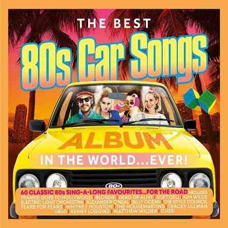 The Best 80s Car Songs Album In The World Ever [3CD]