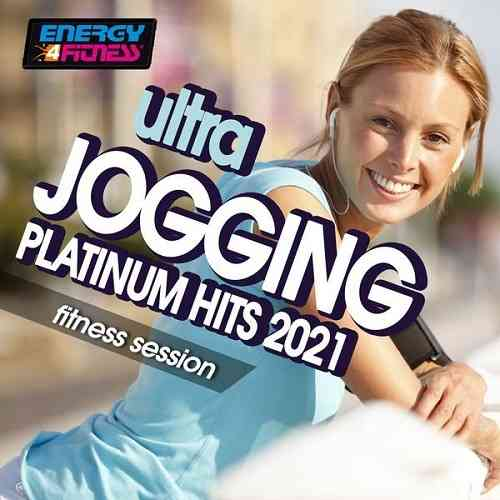 Ultra Jogging Platinum Hits 2021 Fitness Session (2021) торрент
