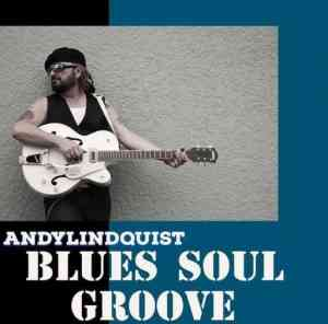 Andy Lindquist - Blues Soul Groove (2021) торрент