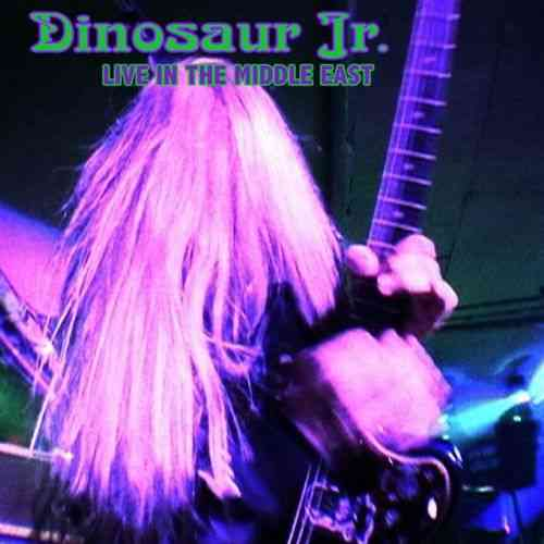 Dinosaur Jr. - Live In The Middle East (2021) торрент