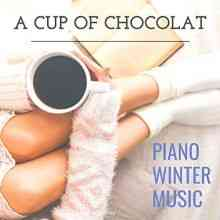 A Cup of Chocolat Piano Winter Music (2021) торрент