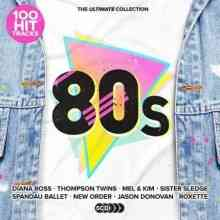 100 Hit Tracks The Ultimate 80s (5CD) (2021) торрент