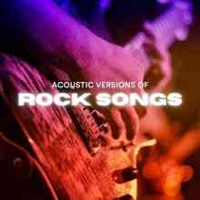 Acoustic Versions of Rock Songs (2021) торрент
