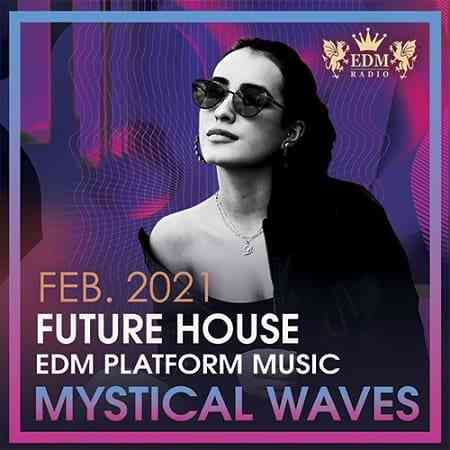 Mystical Waves: Future House Music (2021) торрент