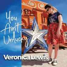 Veronica Lewis - You Ain't Unlucky (2021) торрент