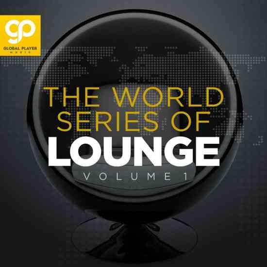 The World Series of Lounge, Vol 1 (2021) торрент