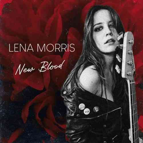 Lena Morris - New Blood (2021) торрент