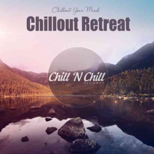 Chillout Retreat: Chillout Your Mind