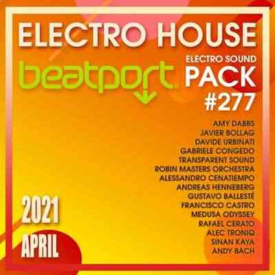 Beatport Electro House: Sound Pack #277 (2021) торрент