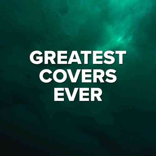 Greatest Covers Ever (2021) торрент